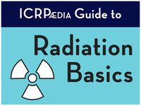 ICRPædia Guide to the Basics of Ionising Radiation